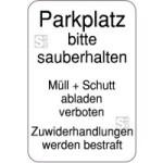 Hinweisschild, Parkplatz bitte sauberhalten, Müll + Schutt abladen verboten, Zuwiderhandlungen werden bestraft, 400 x 600 mm