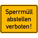 Hinweisschild Sperrmüll abstellen verboten (gelb / schwarz)