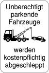 Hinweisschild - Unberechtigt parkende Fahrzeuge werden kostenpflichtig abgeschleppt, 400 x 600 mm