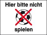 Hinweisschild für Wald- und Freizeitanlagen, Hier bitte nicht (Ball) spielen