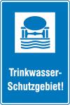 Hinweisschild für Wald- und Freizeitanlagen, Trinkwasser-Schutzgebiet!