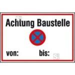 Hinweisschild zur Baustellenkennzeichnung, Achtung Baustelle von: ... bis: ...