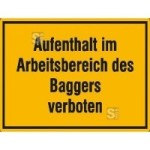 Hinweisschild zur Baustellenkennzeichnung, Aufenthalt im Arbeitsbereich des Baggers verboten (Material: Folie, selbstklebend (Art.Nr.: 21.5026))