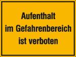 Hinweisschild zur Baustellenkennzeichnung, Aufenthalt im Gefahrenbereich ist verboten
