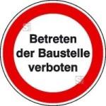 Hinweisschild zur Baustellenkennzeichnung, Betreten der Baustelle verboten