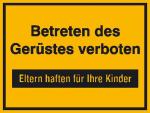 Hinweisschild zur Baustellenkennzeichnung, Betreten des Gerüstes verboten