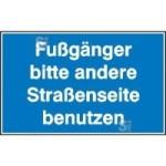 Hinweisschild zur Baustellenkennzeichnung, Fußgänger bitte andere Straßenseite benutzen