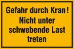 Hinweisschild zur Baustellenkennzeichnung, Gefahr durch Kran! Nicht unter ... (Material: Folie, selbstklebend (Art.Nr.: 21.5020))