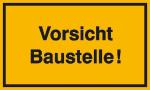 Hinweisschild zur Baustellenkennzeichnung, Vorsicht Baustelle!, gelb / schwarz