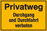 Hinweisschild zur Grundbesitzkennzeichnung, Privatweg Durchgang und Durchfahrt verboten