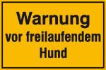 Hinweisschild zur Grundbesitzkennzeichnung, Warnung vor freilaufendem Hund