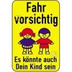 Kinderschild / Verkehrszeichen, Fahr vorsichtig - Es könnte auch Dein Kind sein (Maße (BxH): 500x750mm (Art.Nr.: 14806))