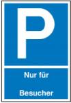 Parkplatzschild, Nur für ... Besucher (Maße (BxH)/Material: 150x250mm/Kunststoff (Art.Nr.: 41.5794))