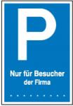 Parkplatzschild, Nur für Besucher der Firma ..., mit Wunschtext (Maße (BxH)/Material: 150x250mm/Kunststoff (Art.Nr.: 41.5782))