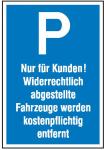 Parkplatzschild, Nur für Kunden! Widerrechtlich... (Maße (BxH)/Material: 250x400mm/Kunstoff (Art.Nr.: 41.5147))