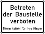 Verkehrszeichen StVO, Betreten der Baustelle verboten, Eltern haften für Ihre Kinder Nr. 2161