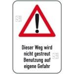 Winterschild / Verkehrszeichen, Dieser Weg wird nicht gestreut ... (Maße (BxH): 400x600mm (Art.Nr.: 14705))