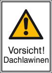 Winterschild, Vorsicht! Dachlawinen