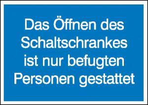 Elektrokennzeichnung / Hinweisschild, Das Öffnen des Schaltschrankes ... (Ausführung: Elektrokennzeichnung/Hinweisschild, Das Öffnen des Schaltschrankes ... (Art.Nr.: 21.1319))