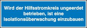 Elektrokennzeichnung / Hinweisschild, Wird der Hilfsstromkreis ungeerdet betrieben, ... (Ausführung: Elektrokennzeichnung/Hinweisschild, Wird der Hilfsstromkreis ungeerdet betrieben, ... (Art.Nr.: 30.0555))