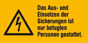 Elektrokennzeichnung / Warnkombischild, Das Aus- und Einsetzen der Sicherungen ... (Maße (BxH)/Material: 52 x 26 mm / Folie, 9er-Bogen (Art.Nr.: 30.1318))