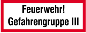 Hinweisschild, Feuerwehr! Gefahrengruppe III (Ausführung: Hinweisschild, Feuerwehr! Gefahrengruppe III (Art.Nr.: 11.2644))