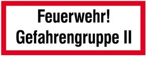 Hinweisschild, Feuerwehr! Gefahrengruppe II (Ausführung: Hinweisschild, Feuerwehr! Gefahrengruppe II (Art.Nr.: 11.2642))