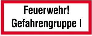 Hinweisschild, Feuerwehr! Gefahrengruppe I (Ausführung: Hinweisschild, Feuerwehr! Gefahrengruppe I (Art.Nr.: 11.2640))