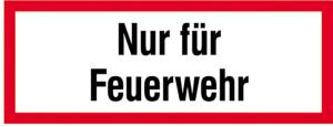 Hinweisschild, Nur für Feuerwehr (Ausführung: Hinweisschild, Nur für Feuerwehr (Art.Nr.: 11.2636))