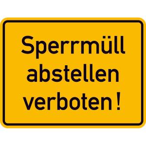 Hinweisschild Sperrmüll abstellen verboten (gelb / schwarz) (Ausführung: Hinweisschild Sperrmüll abstellen verboten (gelb/schwarz) (Art.Nr.: 11.5353))