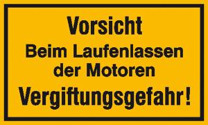 Hinweisschild, Vorsicht Beim Laufenlassen der Motoren ... (Maße (BxH) / Material: 250 x 150 mm / Alu, geprägt und einbrennlackiert (Art.Nr.: 11.5209))