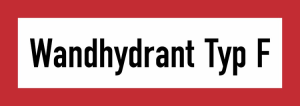 Hinweisschild, Wandhydrant Typ F (Ausführung: Hinweisschild, Wandhydrant Typ F (Art.Nr.: 21.2585))