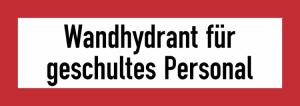 Hinweisschild, Wandhydrant für geschultes Personal (Ausführung: Hinweisschild, Wandhydrant für geschultes Personal (Art.Nr.: 21.2594))