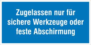 Hinweisschild für Betriebssicherheit Zugelassen nur für sichere Werkzeuge ... (Ausführung: Hinweisschild für Betriebssicherheit Zugelassen nur für sichere Werkzeuge ... (Art.Nr.: 21.0739))