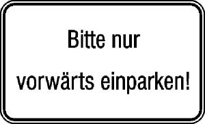 Hinweisschild für Tankanlagen und Garagen, Bitte nur vorwärts einparken! (Maße (BxH): 250 x 150 mm (Art.Nr.: 11.5762))