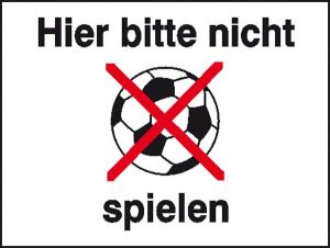 Hinweisschild für Wald- und Freizeitanlagen, Hier bitte nicht (Ball) spielen (Ausführung: Hinweisschild für Wald- und Freizeitanlagen, Hier bitte nicht (Ball) spielen (Art.Nr.: 41.5465))