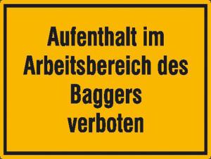 Hinweisschild zur Baustellenkennzeichnung, Aufenthalt im Arbeitsbereich des Baggers verboten (Material: Alu, geprägt und einbrennlackiert (Art.Nr.: 11.5026))