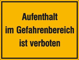 Hinweisschild zur Baustellenkennzeichnung, Aufenthalt im Gefahrenbereich ist verboten (Ausführung: Hinweisschild zur Baustellenkennzeichnung, Aufenthalt im Gefahrenbereich ist verboten (Art.Nr.: 21.5642))