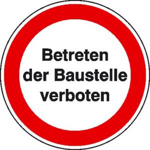 Hinweisschild zur Baustellenkennzeichnung, Betreten der Baustelle verboten (Ausführung: Hinweisschild zur Baustellenkennzeichnung, Betreten der Baustelle verboten (Art.Nr.: 11.1182))