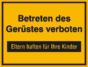 Hinweisschild zur Baustellenkennzeichnung, Betreten des Gerüstes verboten (Ausführung: Hinweisschild zur Baustellenkennzeichnung, Betreten des Gerüstes verboten (Art.Nr.: 11.5011))