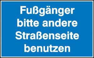 Hinweisschild zur Baustellenkennzeichnung, Fußgänger bitte andere Straßenseite benutzen (Ausführung: Hinweisschild zur Baustellenkennzeichnung, Fußgänger bitte andere Straßenseite benutzen (Art.Nr.: 11.5637))