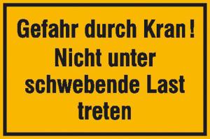 Hinweisschild zur Baustellenkennzeichnung, Gefahr durch Kran! Nicht unter ... (Material: Alu, geprägt und einbrennlackiert (Art.Nr.: 11.5020))