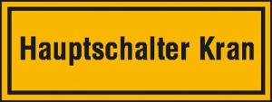 Hinweisschild zur Baustellenkennzeichnung, Hauptschalter Kran (Maße (BxH)/Material: 80x30mm/Folie,selbstklebend (Art.Nr.: 21.5647))