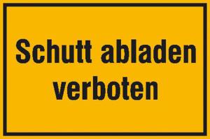 Hinweisschild zur Baustellenkennzeichnung, Schutt abladen verboten (gelb / schwarz) (Ausführung: Hinweisschild zur Baustellenkennzeichnung, Schutt abladen verboten (gelb/schwarz) (Art.Nr.: 11.5312))