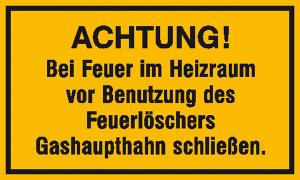 Hinweisschild zur Betriebskennzeichnung, Achtung! Bei Feuer im Heizraum ... (Maße (BxH)/Material: 250x150mm/Folie, selbstklebend (Art.Nr.: 21.5863))