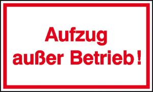 Hinweisschild zur Betriebskennzeichnung, Aufzug außer Betrieb! (Ausführung: Hinweisschild zur Betriebskennzeichnung, Aufzug außer Betrieb! (Art.Nr.: 41.5038))