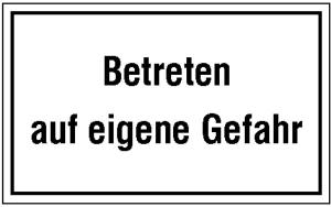 Hinweisschild zur Betriebskennzeichnung, Betreten auf eigene Gefahr (Ausführung: Hinweisschild zur Betriebskennzeichnung, Betreten auf eigene Gefahr (Art.Nr.: 11.5096))