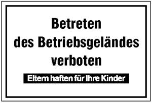 Hinweisschild zur Betriebskennzeichnung, Betreten des Betriebsgeländes verboten (Ausführung: Hinweisschild zur Betriebskennzeichnung, Betreten des Betriebsgeländes verboten (Art.Nr.: 11.5110))