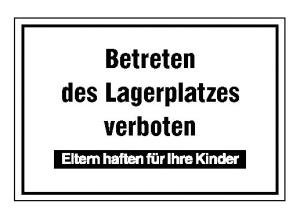 Hinweisschild zur Betriebskennzeichnung, Betreten des Lagerplatzes verboten (Ausführung: Hinweisschild zur Betriebskennzeichnung, Betreten des Lagerplatzes verboten (Art.Nr.: 11.5111))