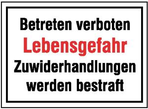 Hinweisschild zur Betriebskennzeichnung, Betreten verboten Lebensgefahr ... (Ausführung: Hinweisschild zur Betriebskennzeichnung, Betreten verboten Lebensgefahr ... (Art.Nr.: 11.5815))